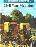 Civil War Medicine, Douglas J. Savage, 0791057097