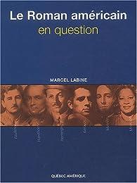 Le roman américain en question par Marcel Labine
