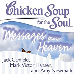 Chicken Soup for the Soul - Messages from Heaven