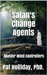 Satan's Change Agents:  Master Mind Controllers