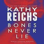 Bones Never Lie   Kathy Reichs