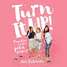 Turn It Up!: Practice Makes Pitch Perfect Audiobook by Jen Calonita Narrated by Amanda Dolan