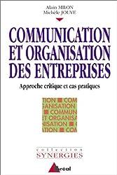 Communication et organisation des entreprises. Approche critique et cas pratiques
