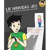 Le Nouveau Jeu: Le Petit Nicolas des années 2020 (Le Monde de Jay t. 1) (French Edition)