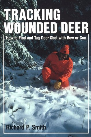 Tag Deer - Tracking Wounded Deer: How to Find and Tag Deer Shot With Bow or Gun
