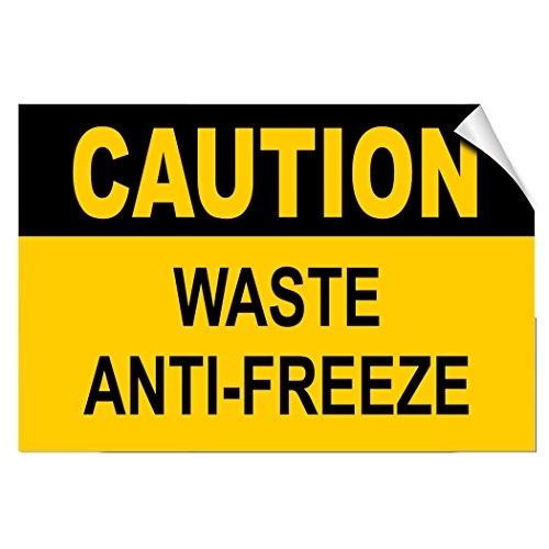 Caution Waste Anti Freeze Hazard LABEL DECAL STICKER 10 inches x 7 inches - Antifreeze Decal