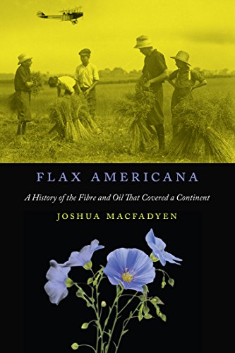 - Flax Americana: A History of the Fibre and Oil that Covered a Continent (Mcgill-queen's Rural, Wildland, and Resource Studies)