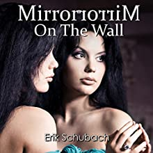 Mirror Mirror on the Wall Audiobook by Erik Schubach Narrated by Hollie Jackson