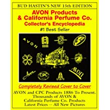 Bud Hastin's Avon & C.P.C. Collector's Encyclopedia: The Official Guide for Avon Bottle Collectors (15th ed)