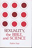 Sexuality, the Bible and Science, Stephen Sapp, 0800605039