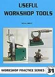 Useful Workshop Tools (Workshop Practice Series, 31)