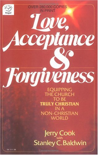Love, Acceptance and Forgiveness: Equipping the Church to Be Truly Christian in a Non-Christian World