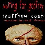 Waiting for Godfrey | Matthew Cash
