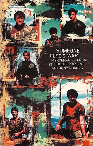 Download Someone Else's War: Mercenaries from 1960 to the Present PDF