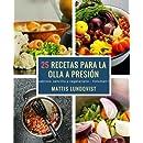 25 recetas para la olla a presión: sabroso, sencillo y vegetariano (