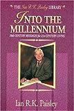 Into the Millennium, Ian R. Paisley, 1840300256