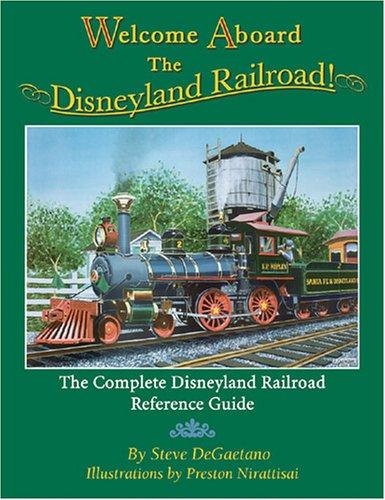 Welcome Aboard the Disneyland Railroad!