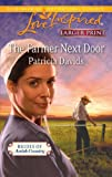 The Farmer Next Door, Patricia Davids, 0373815573