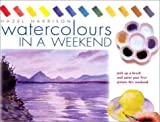 Watercolors in a Weekend, Hazel Harrison, 0715311077