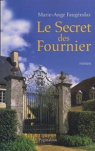 Le Secret des Fournier par Marie-Ange Faugérolas