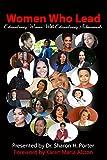 Women Who Lead: Extraordinary Women with Extraordinary Achievements
