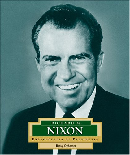 Richard M. Nixon: America's 37th President (Encyclopedia of Presidents. Second Series)