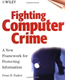 Fighting Computer Crime, Donn B. Parker, 0471163783