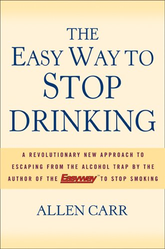 The Easy Way to Stop Drinking (Stop Easy Way To Drinking)