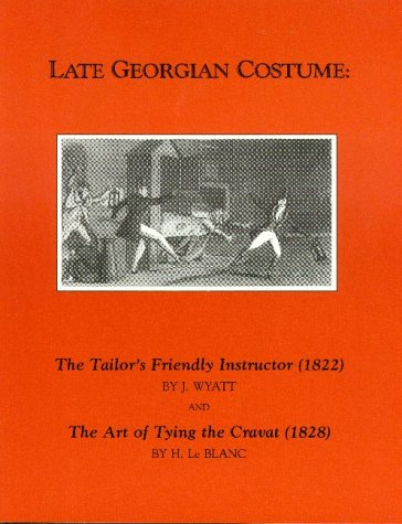 Late 19th Century Costume (Late Georgian Costume: The Tailor's Friendly Instructor (1822 and the Art of Tying the Cravat))
