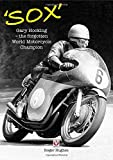 Sox: Gary Hocking - the forgotten World Motorcycle Champion