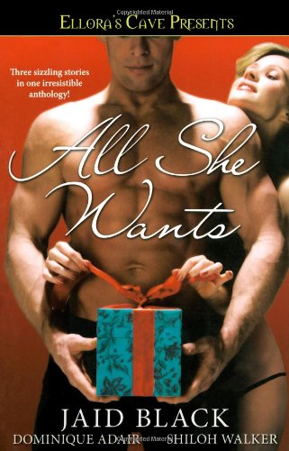 All She Wants: Ellora's Cave