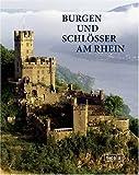 Burgen und Schlösser am Rhein: Eine fotografische Reise von Mainz nach Brühl