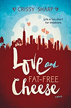 Love and Fat-Free Cheese by [Sharp, Crissy]