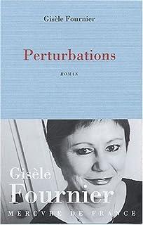 Perturbations : roman, Fournier, Gisèle