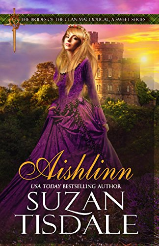 Aishlinn: Book One of The Brides of the Clan MacDougall (The Brides of the Clan MacDougall, A Sweet Series 1)