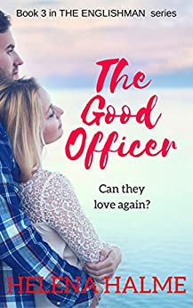 The Good Officer: Can they love again? (The Englishman series Book 3) by [Halme, Helena]