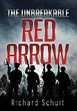 The Unbreakable Red Arrow, Richard Schuit, 1493196251