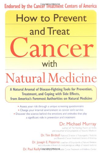 How to Prevent and Treat Cancer with Natural Medicine by Michael Murray