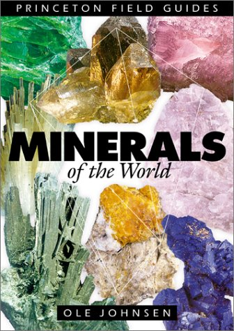 Minerals of the World (Princeton Field Guides)