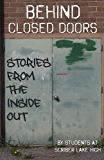 Behind Closed Doors: Stories From the Inside Out (We Are Absolutely Not Okay Book 3)