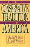 The Conservative Tradition in America, Charles W. Dunn and J. David Woodard, 084768167X