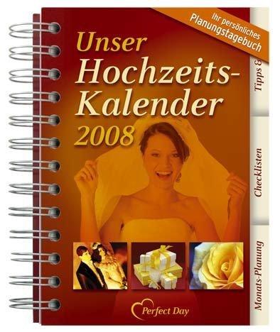 Hochzeits-Kalender 2008. Ihr persönliches Planungstagebuch 2008