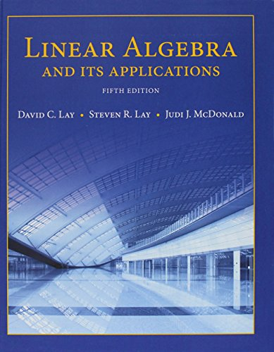 Linear Algebra and Its Applications; Student Study Guide for Linear Algebra and Its ApplicationsStud by David C. Lay, Steven R. Lay, Judi J. McDonald.pdf