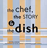 Chef, the Story & the Dish, The: Behind the Scenes With America's Favorite Chefs