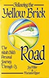Following the Yellow Brick Road: The Adult Child's Personal Journey Through Oz by Miller, Joy, Ripper, Marianne (1988) Paperback