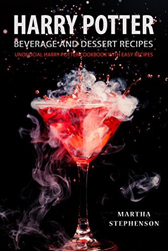 Harry Potter Beverage And Dessert Recipes Unofficial Cookbook With Easy By