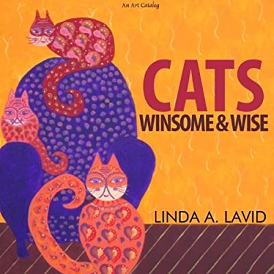 Cats: Winsome & Wise: An Art Catalog by Linda A Lavid (2014-03-21)