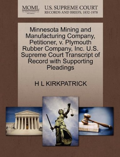- Minnesota Mining and Manufacturing Company, Petitioner, v. Plymouth Rubber Company, Inc. U.S. Supreme Court Transcript of Record with Supporting Pleadings