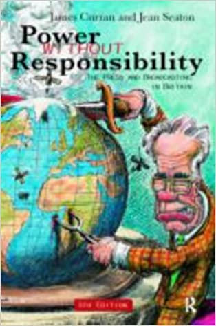 Power Without Responsibility: Press, Broadcasting and the Internet in Britain