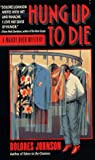 Hung up to Die, Dolores Johnson, 0440223539
